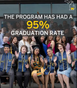 The University of Michigan's Blavin Scholars Program has a 95% graduation rate