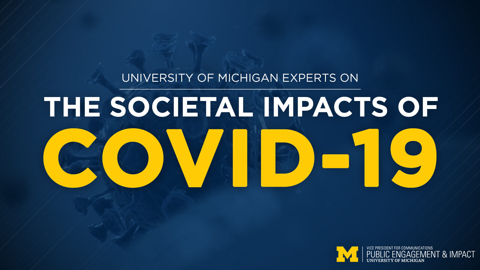 Graphic with text that reads U-M experts on the societal impacts of COVID-19